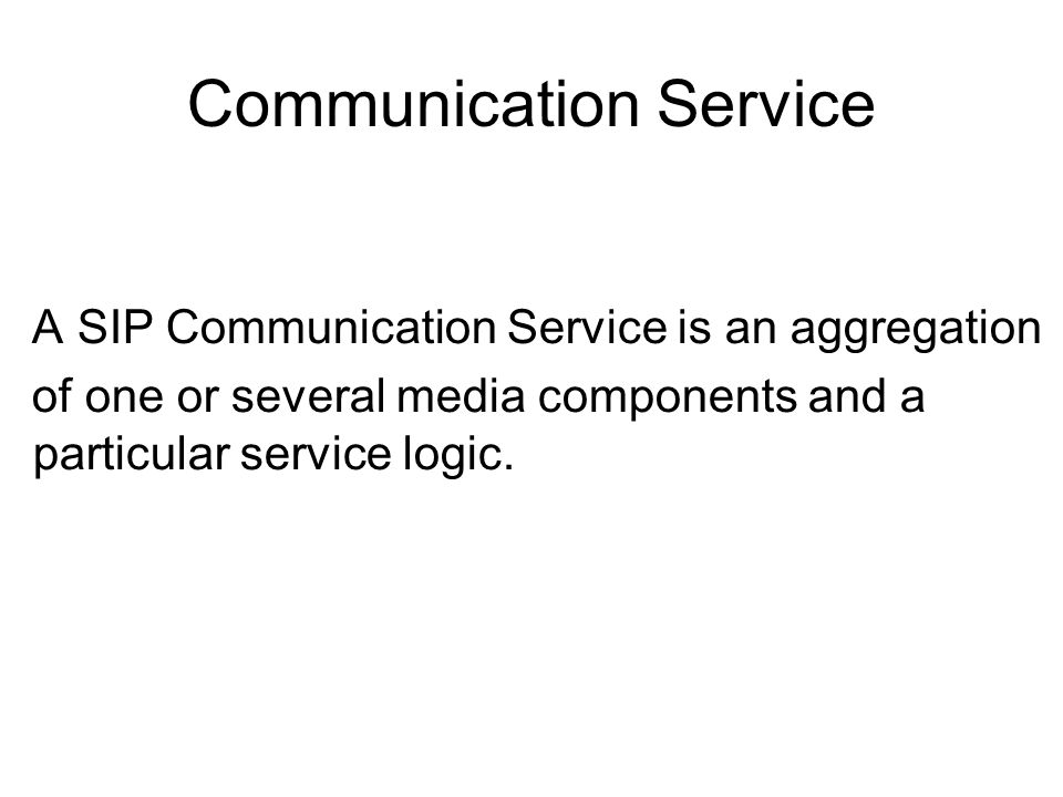 Communication Service: Requirements (1 of 3) The Communication Service Identifier (CSID) identifies the communication services and shall be included in the relevant SIP methods.