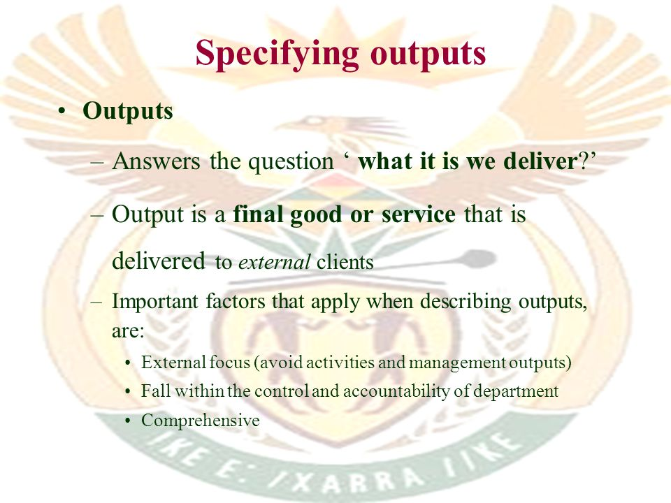 Simple, clearly expressed and specific Reliable Easily measurable Manageable Ensure accountability Service delivery measures & indicators should be...