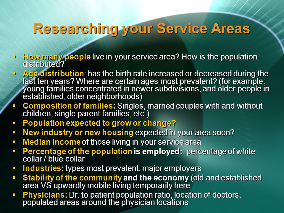Researching your Service Areas How many people live in your service area.