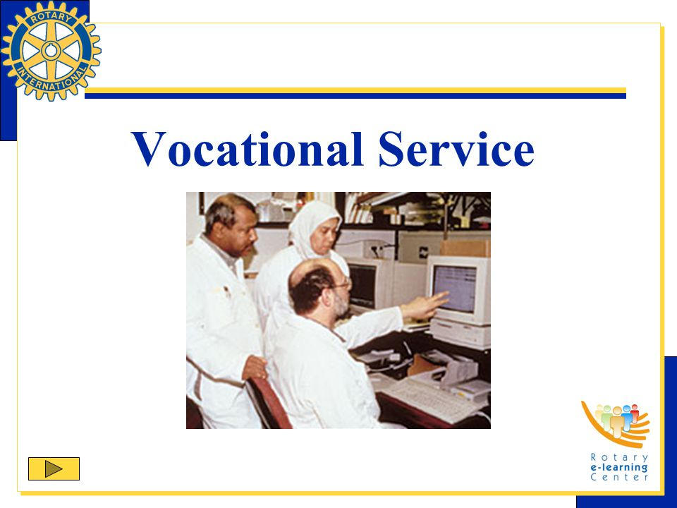 Vocational Service, the second Avenue of Service, promotes high ethical standards in businesses and professions, recognizes the worthiness of all dignified occupations, and fosters the ideal of service in the pursuit of all vocations.