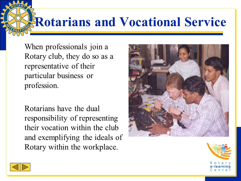 Vocational Service Project Areas Vocational Service opportunities include: Mentoring Career days Vocational awards Business assistance Rotary club presentations
