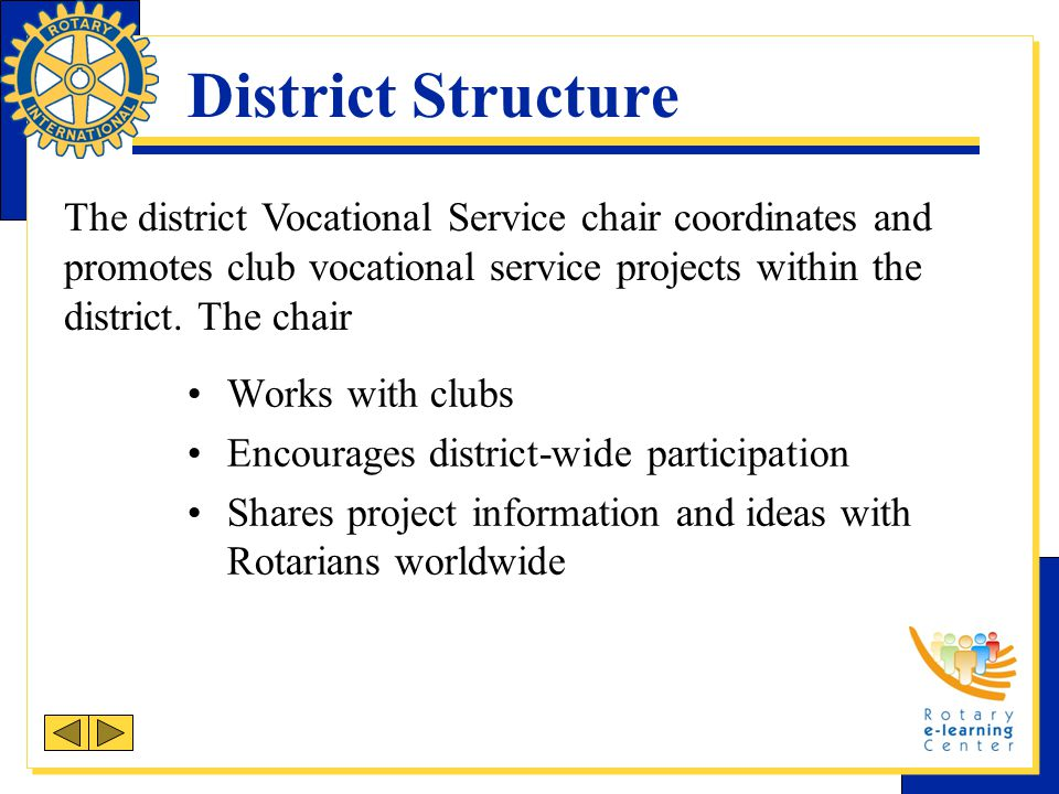 Vocational Service Month Every October, Rotarians are encouraged to focus their attention on Vocational Service.