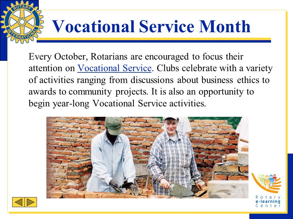 Participate Participating in RI and Foundation programs can enhance a Rotary clubs Vocational Service efforts.