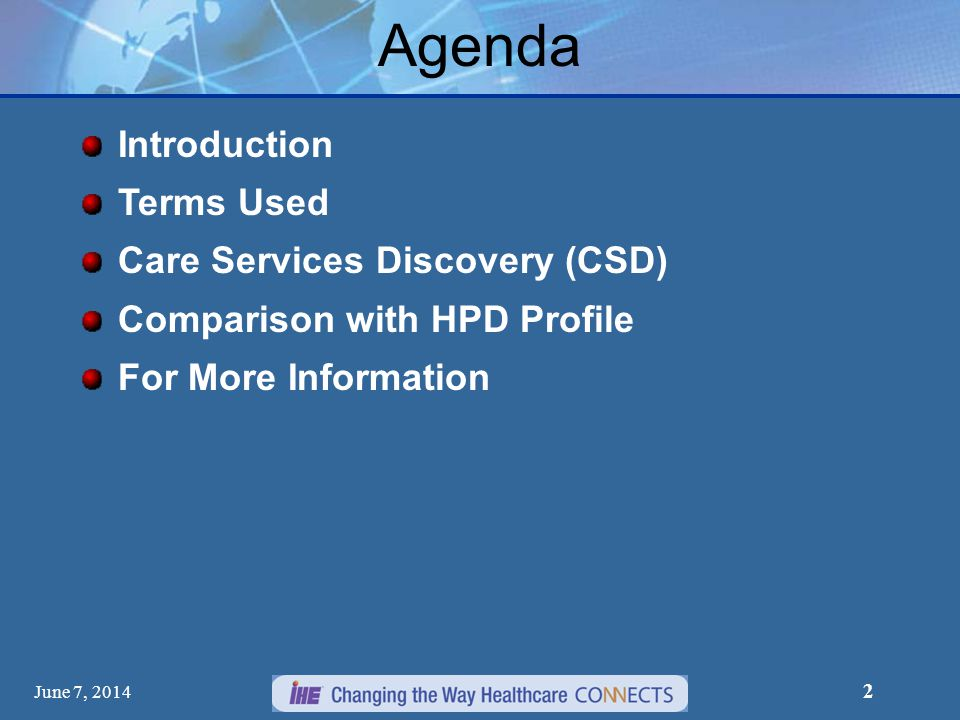 June 7, 2014 2 Introduction Terms Used Care Services Discovery (CSD) Comparison with HPD Profile For More Information Agenda