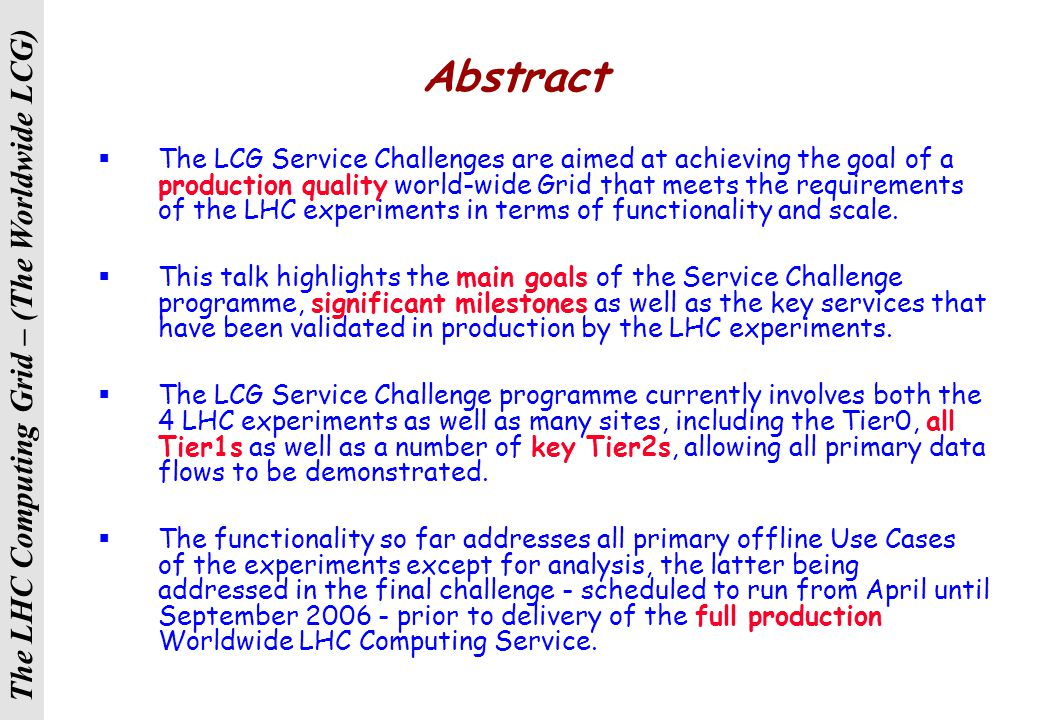 CHEP – Mumbai, February 2006 The LCG Service Challenges Focus on SC3 Re-run; Outlook for 2006 Jamie Shiers, LCG Service Manager