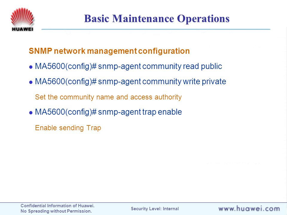 Confidential Information of Huawei. No Spreading without Permission. Security Level: Internal Basic Maintenance Operations SNMP network management con