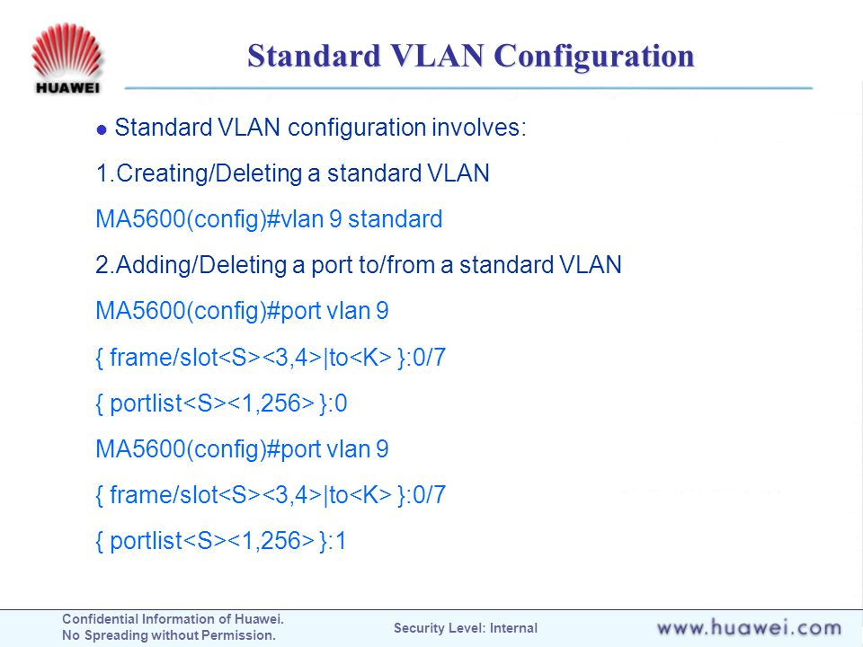 Confidential Information of Huawei. No Spreading without Permission. Security Level: Internal Standard VLAN Configuration Standard VLAN configuration