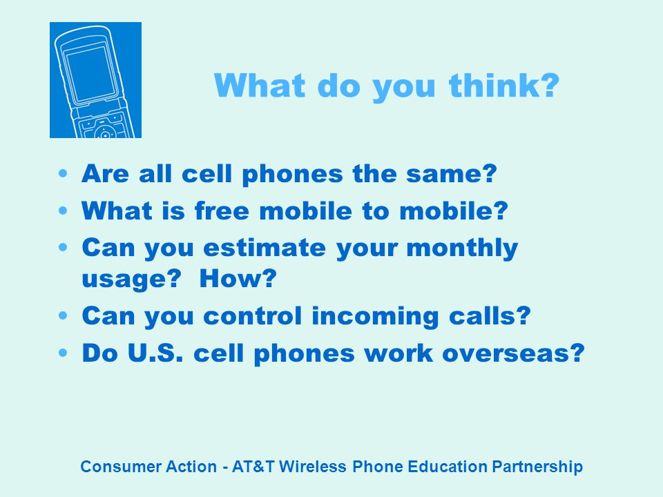 Consumer Action - AT&T Wireless Phone Education Partnership What do you think.