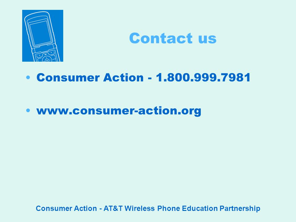Consumer Action - AT&T Wireless Phone Education Partnership Contact us Consumer Action