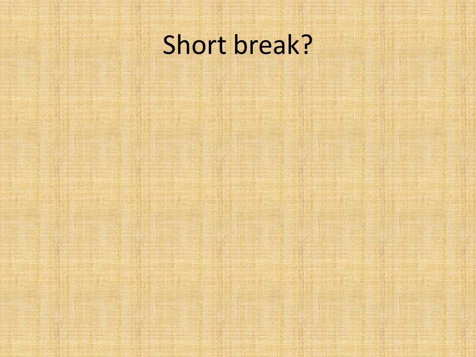 Short break?