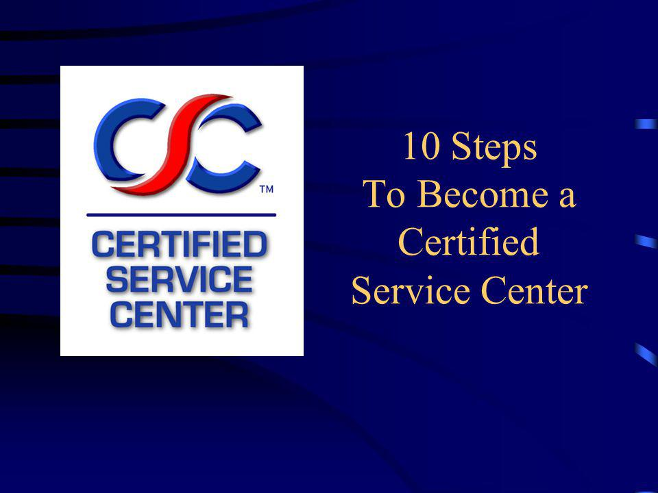 10 Steps To Become a Certified Service Center