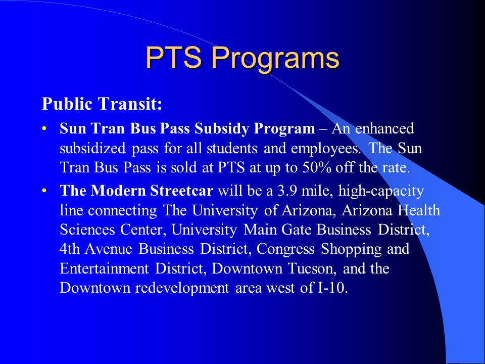 PTS Programs Public Transit: Sun Tran Bus Pass Subsidy Program – An enhanced subsidized pass for all students and employees.