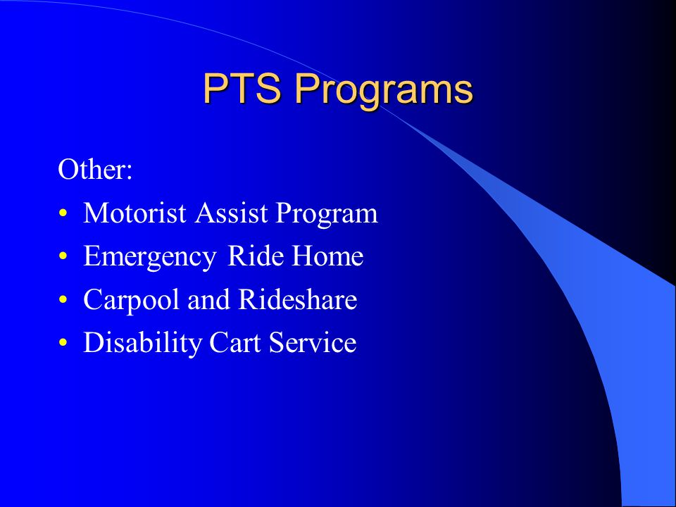 PTS Programs Other: Motorist Assist Program Emergency Ride Home Carpool and Rideshare Disability Cart Service