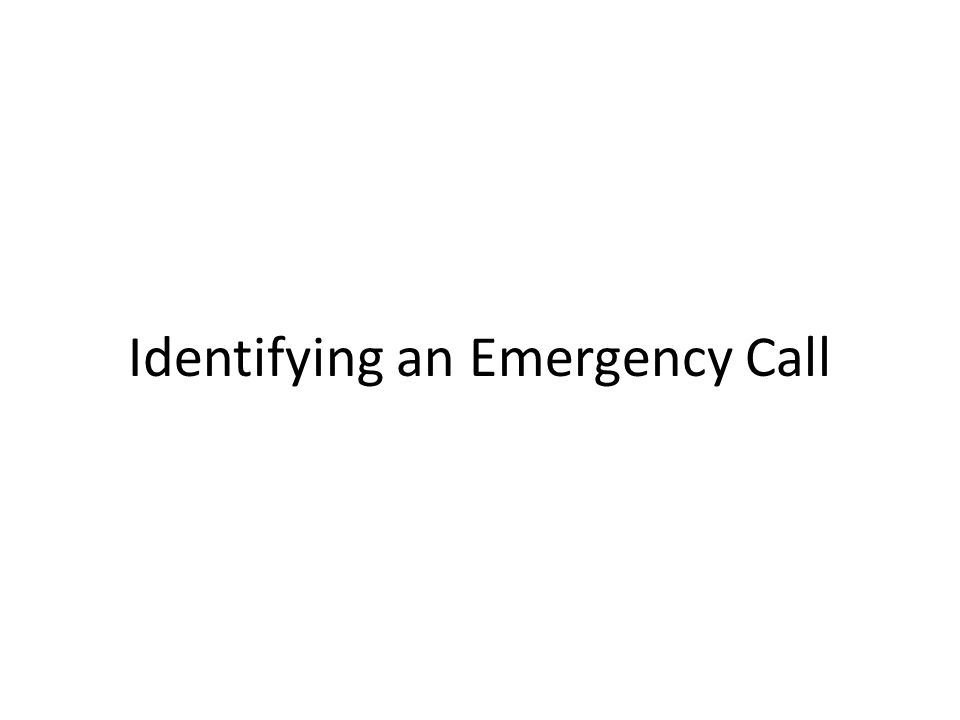 Identifying an Emergency Call