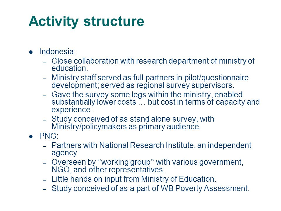 Activity structure Indonesia: – Close collaboration with research department of ministry of education.