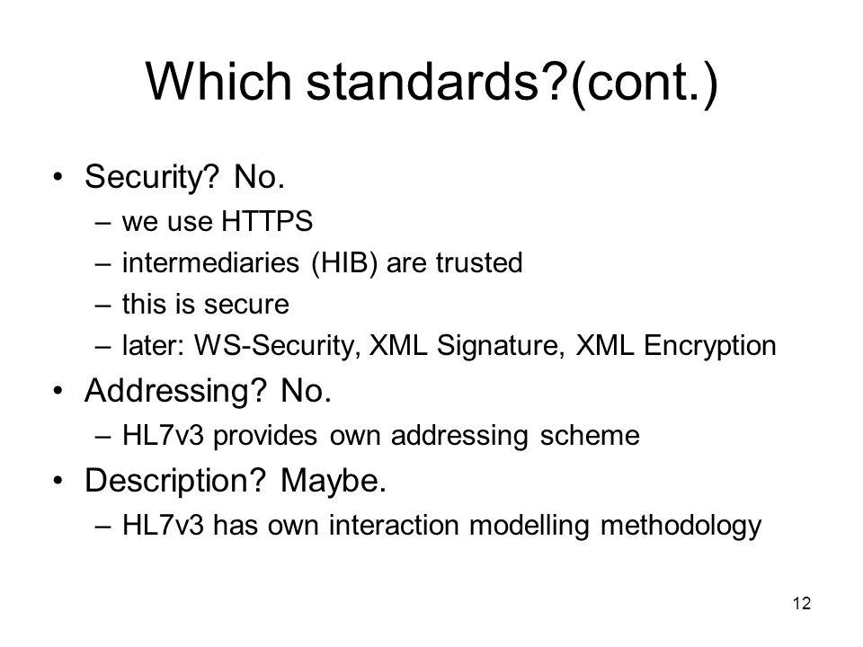12 Which standards (cont.) Security. No.