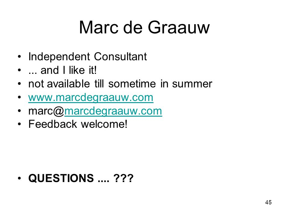 45 Marc de Graauw Independent Consultant... and I like it.