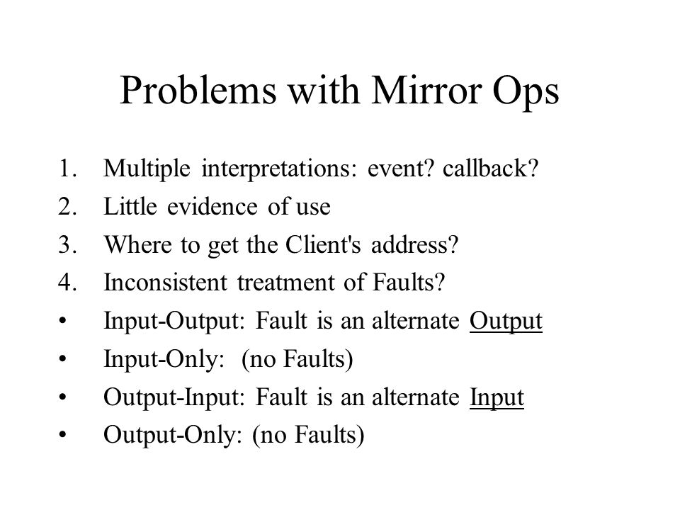 Problems with Mirror Ops 1.Multiple interpretations: event.