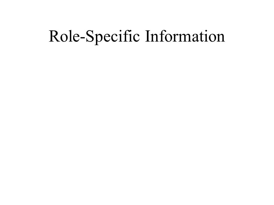 Role-Specific Information
