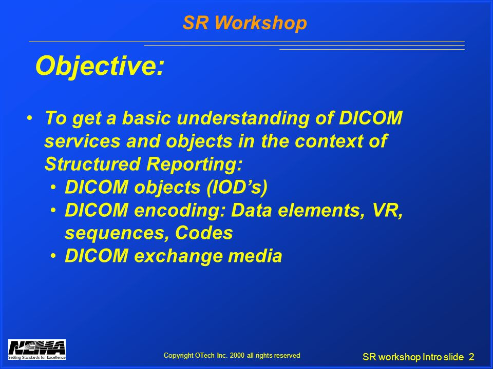 SR workshop Intro slide 2 SR Workshop Copyright OTech Inc.