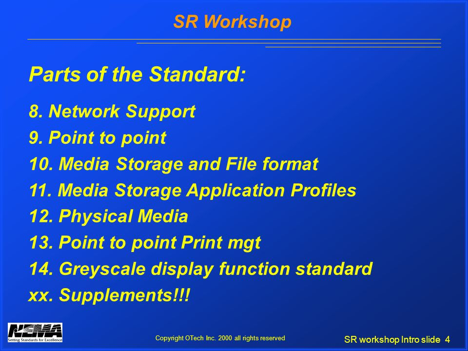 SR workshop Intro slide 4 SR Workshop Copyright OTech Inc.