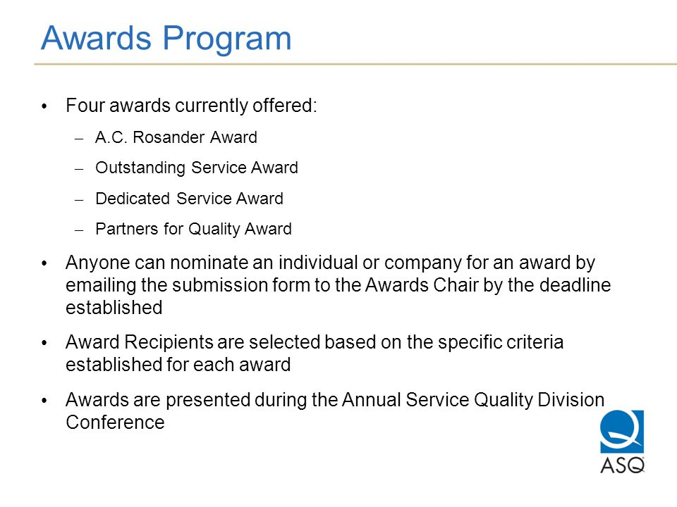Awards Program Four awards currently offered: – A.C.