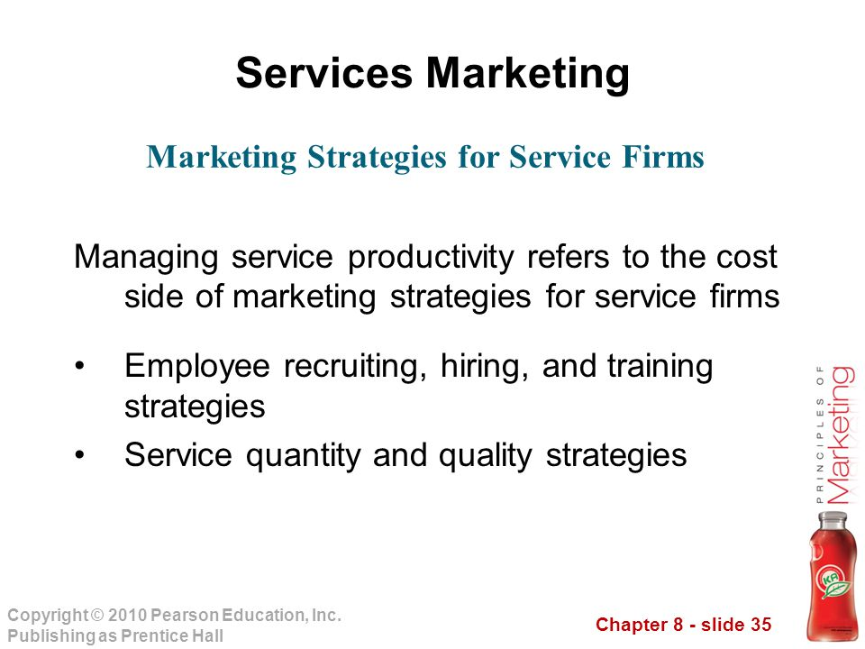 Chapter 8 - slide 35 Copyright © 2010 Pearson Education, Inc. Publishing as Prentice Hall Services Marketing Managing service productivity refers to t