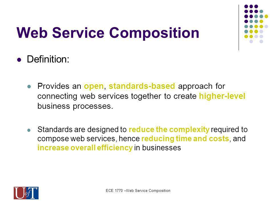 ECE 1770 –Web Service Composition Web Service Composition (2)