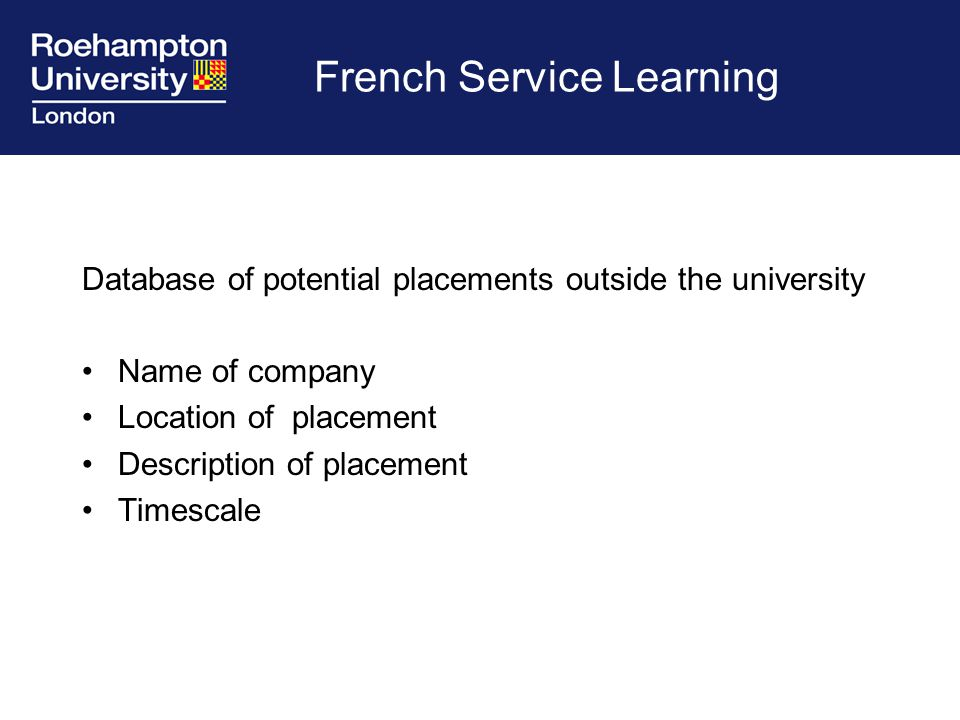 French Service Learning Database of potential placements outside the university Name of company Location of placement Description of placement Timescale