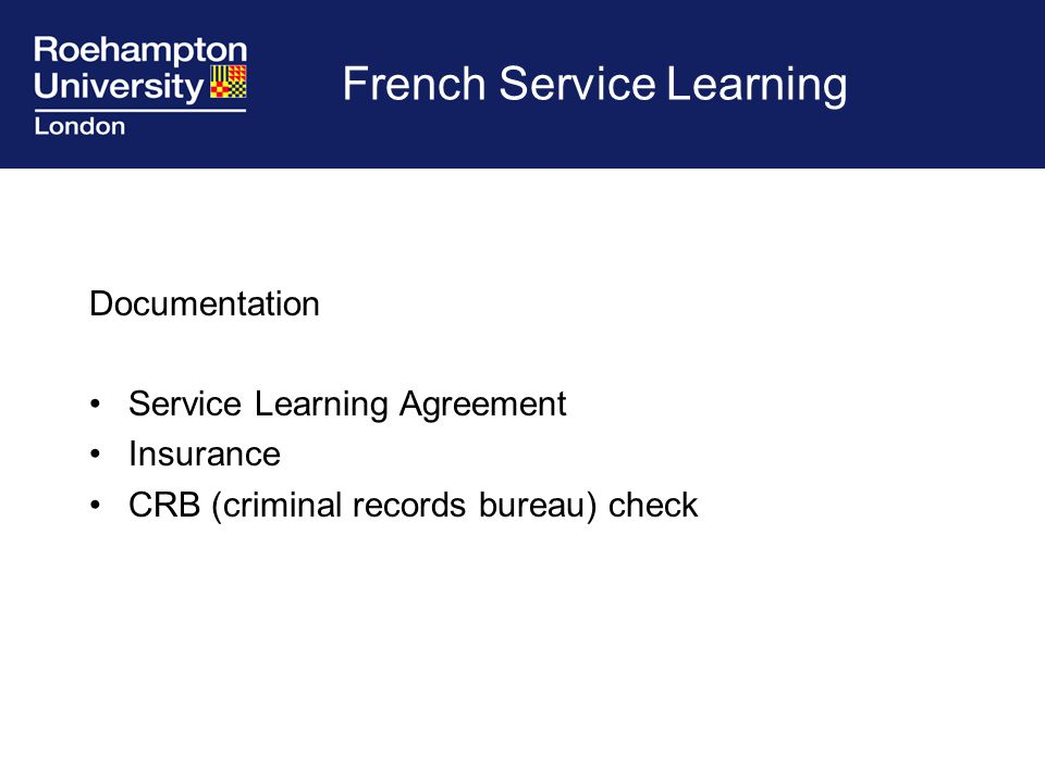 French Service Learning Documentation Service Learning Agreement Insurance CRB (criminal records bureau) check