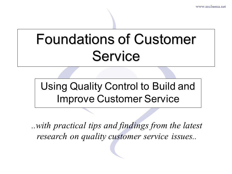 www.mubeena.net Program Overview By the end of this presentation, you will acquire knowledge of THE FOUNDATIONS OF CUSTOMER SERVICE 1.