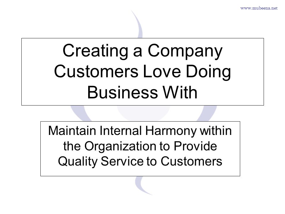 www.mubeena.net The 6 Steps to Customer Quality 1.Research Customer Service trends and philosophy.