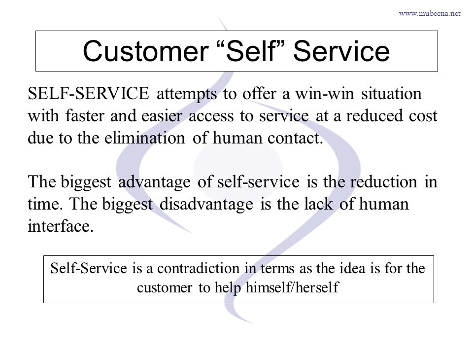 www.mubeena.net Customer Self Service SELF-SERVICE attempts to offer a win-win situation with faster and easier access to service at a reduced cost du