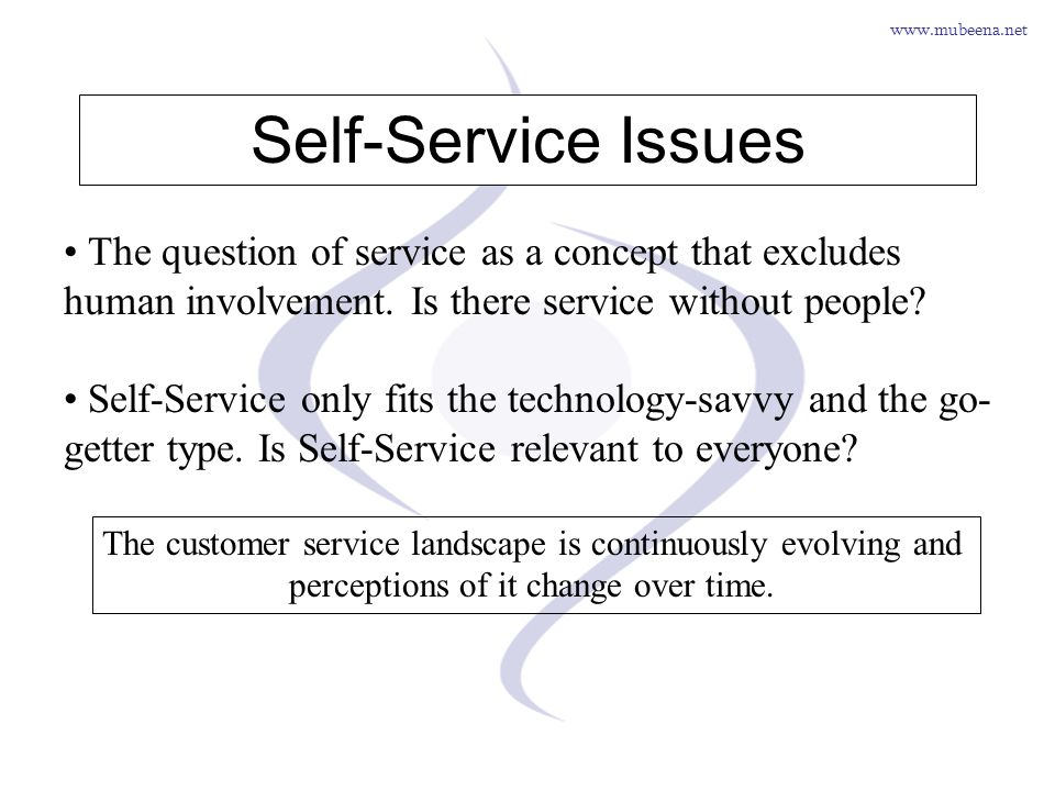 www.mubeena.net Self-Service Issues The question of service as a concept that excludes human involvement. Is there service without people? Self-Servic