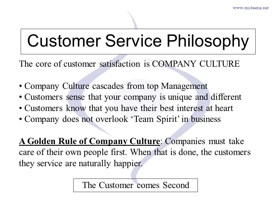 www.mubeena.net Customer Focus Saturate the company with the voice of the customer Work as if there is a customer watches your actions all the time.