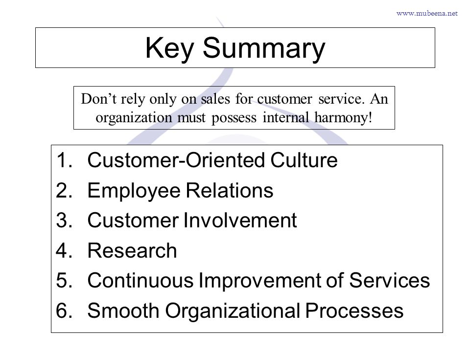 www.mubeena.net Key Summary 1.Customer-Oriented Culture 2.Employee Relations 3.Customer Involvement 4.Research 5.Continuous Improvement of Services 6.