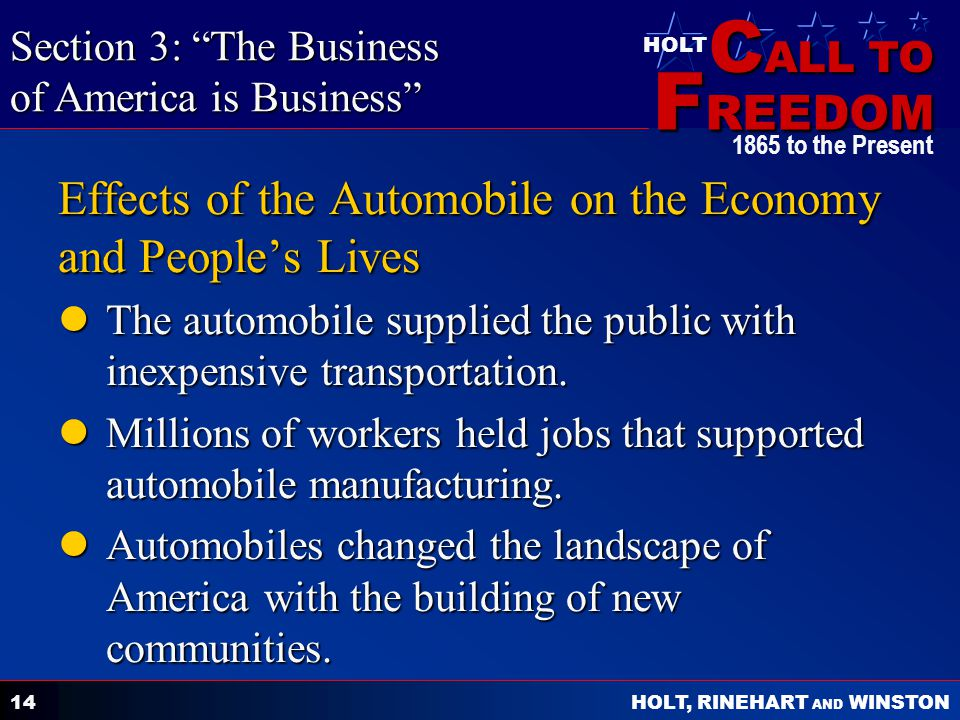 C ALL TO F REEDOM HOLT HOLT, RINEHART AND WINSTON 1865 to the Present 14 Effects of the Automobile on the Economy and Peoples Lives The automobile sup