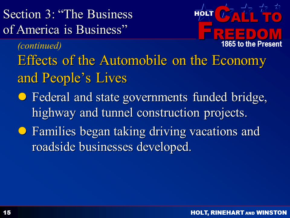 C ALL TO F REEDOM HOLT HOLT, RINEHART AND WINSTON 1865 to the Present 15 Effects of the Automobile on the Economy and Peoples Lives Federal and state