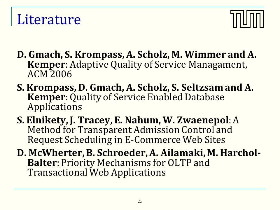 25 Literature D. Gmach, S. Krompass, A. Scholz, M.