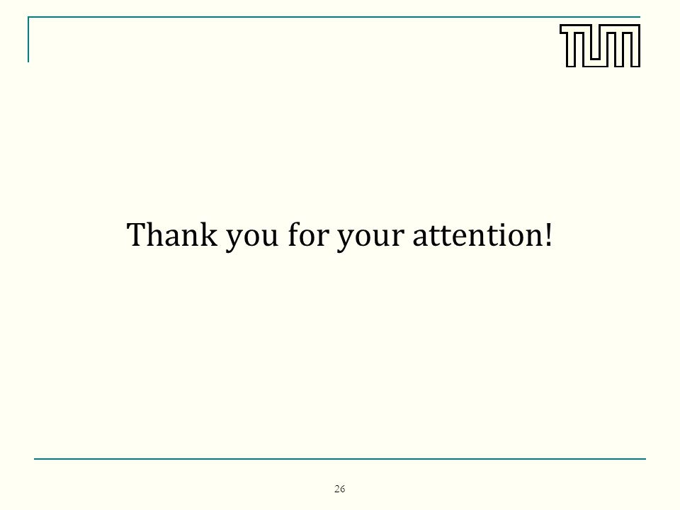 26 Thank you for your attention!