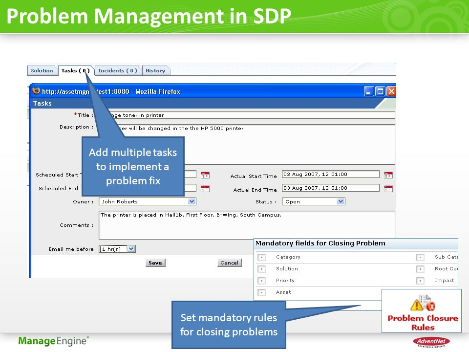 Problem Management in SDP Add multiple tasks to implement a problem fix Set mandatory rules for closing problems