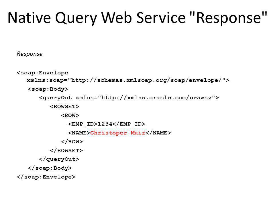 Native Query Web Service Response Response 1234 Christoper Muir