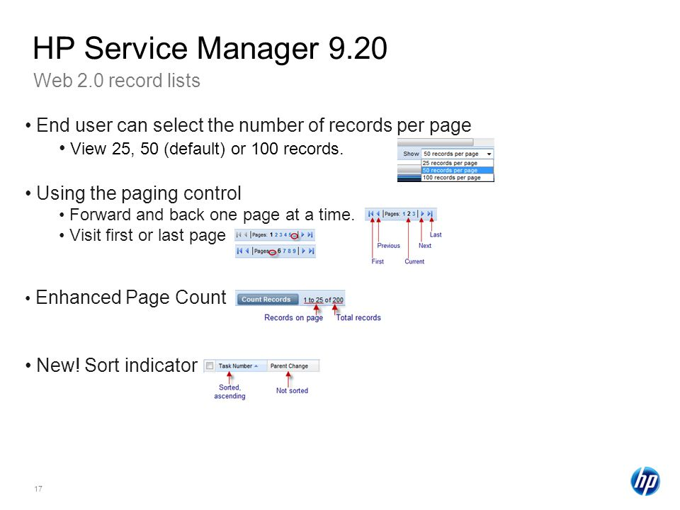 17 Web 2.0 record lists HP Service Manager 9.20 End user can select the number of records per page View 25, 50 (default) or 100 records.