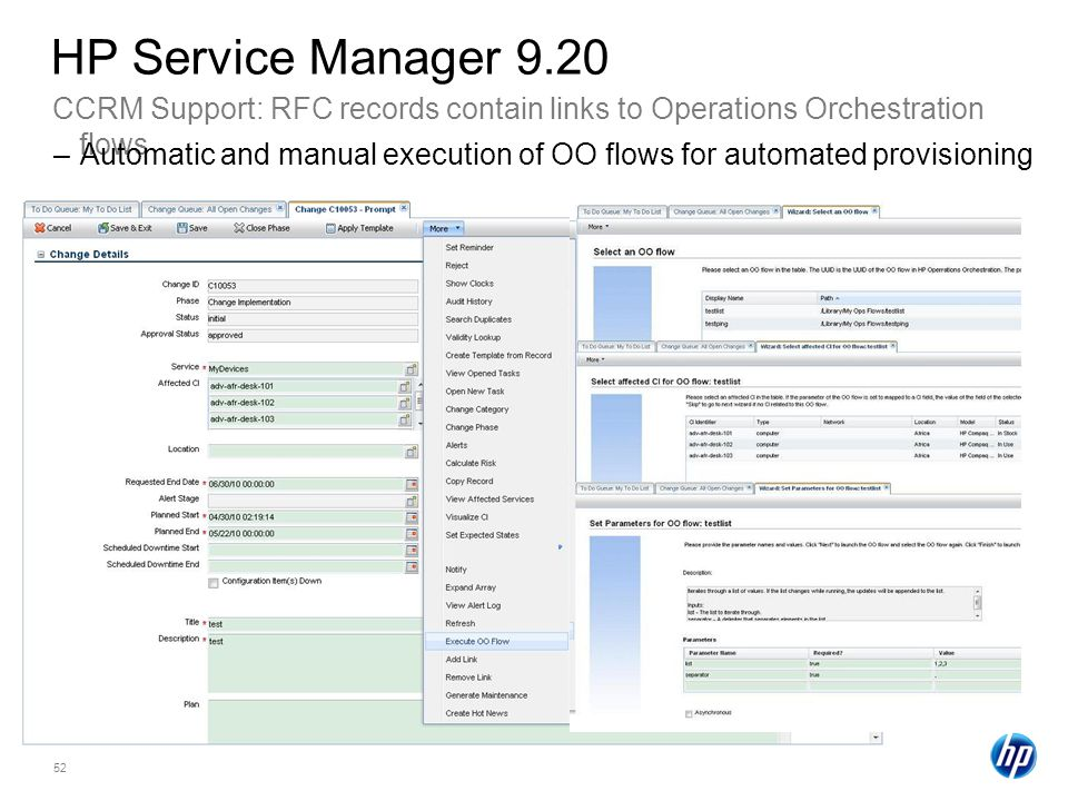 52 CCRM Support: RFC records contain links to Operations Orchestration flows HP Service Manager 9.20 –Automatic and manual execution of OO flows for automated provisioning