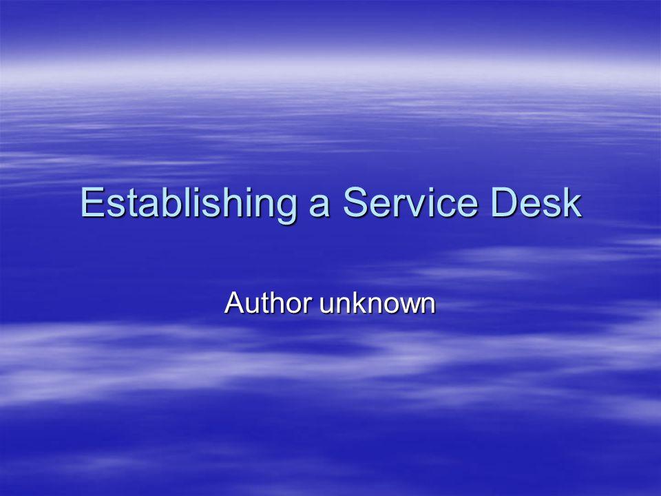 Establishing a Service Desk Author unknown