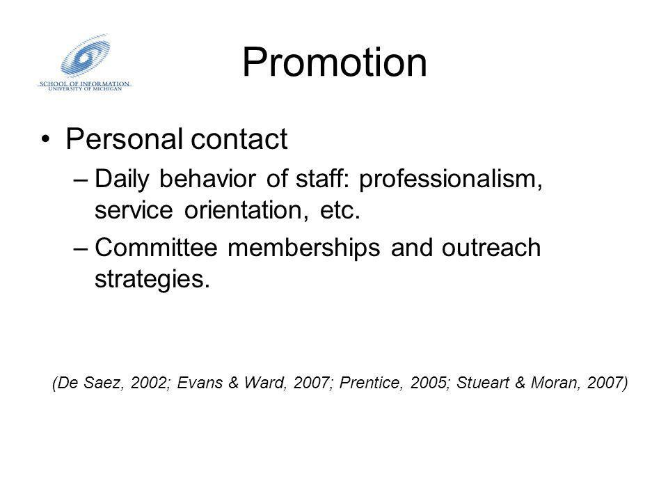 Promotion Personal contact –Daily behavior of staff: professionalism, service orientation, etc.