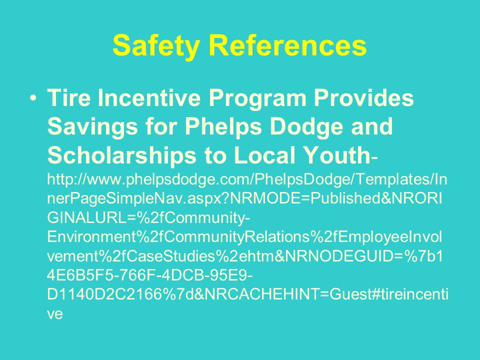 Safety References Tire Incentive Program Provides Savings for Phelps Dodge and Scholarships to Local Youth - http://www.phelpsdodge.com/PhelpsDodge/Te