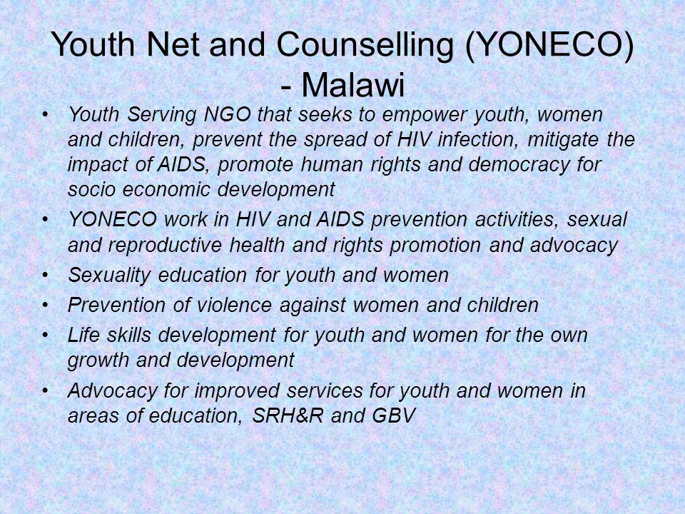Youth Net and Counselling (YONECO) - Malawi Youth Serving NGO that seeks to empower youth, women and children, prevent the spread of HIV infection, mi