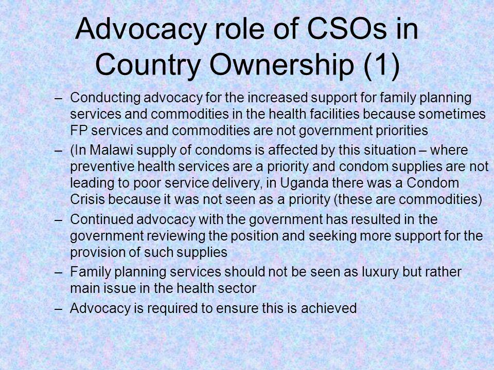 Advocacy role of CSOs in Country Ownership (1) –Conducting advocacy for the increased support for family planning services and commodities in the heal