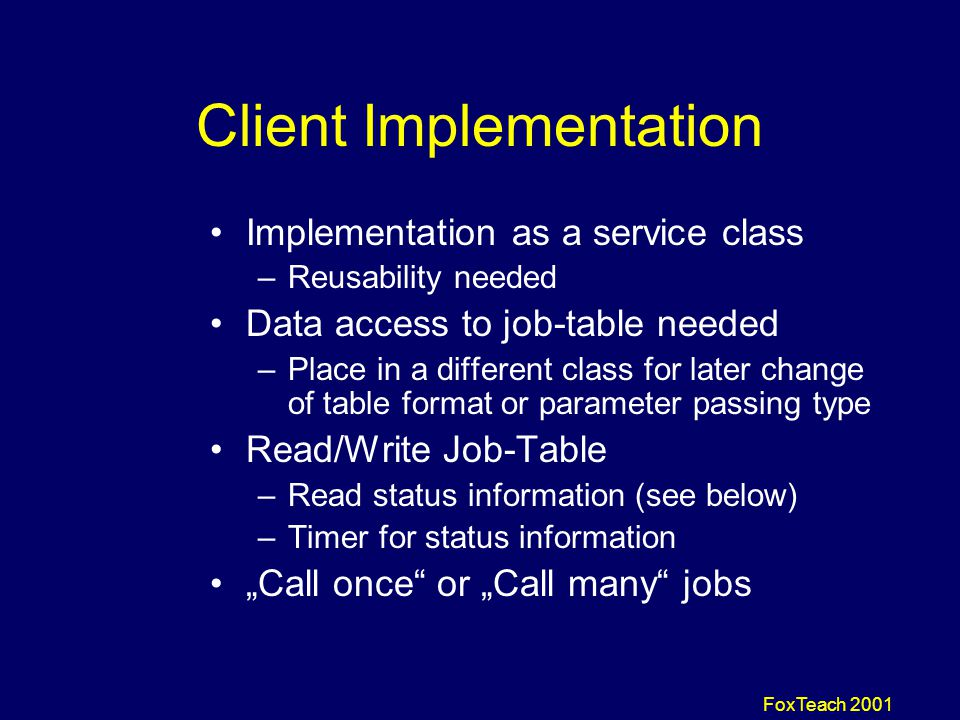 FoxTeach 2001 Connect the Client How to connect the client to the remote server application